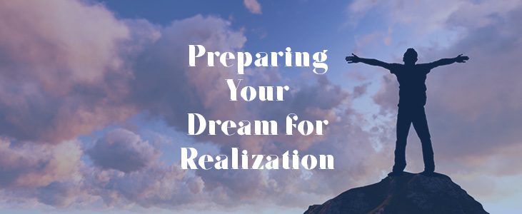 Preparing Your Dream for Realization