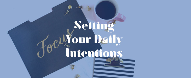 Setting Your Daily Intentions